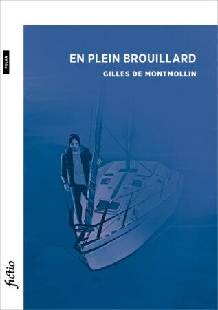 En plein brouillard couverture du roman de Gilles de Montmollin